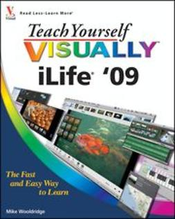Wooldridge, Mike - Teach Yourself VISUALLY iLife '09, ebook