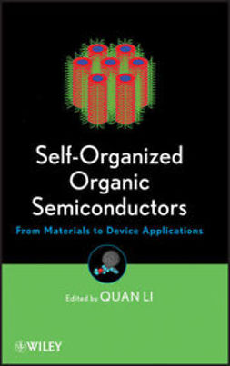 Li, Quan - Self-Organized Organic Semiconductors: From Materials to Device Applications, ebook