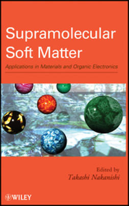 Nakanishi, Takashi - Supramolecular Soft Matter: Applications in Materials and Organic Electronics, ebook