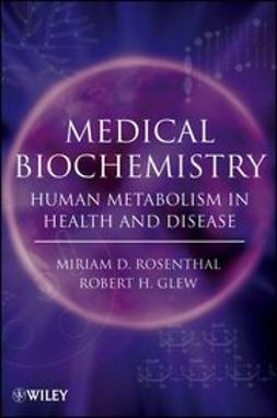 Rosenthal, Miriam D. - Medical Biochemistry: Human Metabolism in Health and Disease, ebook
