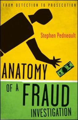 Pedneault, Stephen - Anatomy of a Fraud Investigation, e-kirja