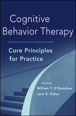 Fisher, Jane E. - Cognitive Behavior Therapy: Core Principles for Practice, ebook
