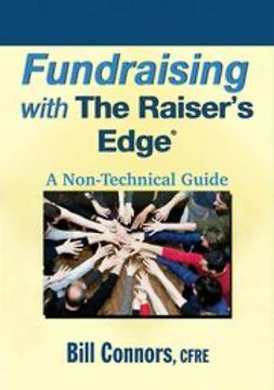 Connors, Bill - Fundraising with The Raiser?s Edge: A Non-Technical Guide, ebook
