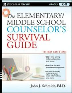 Schmidt, John J. - The Elementary / Middle School Counselor's Survival Guide, ebook