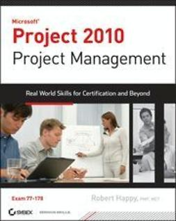 Happy, Robert - Project 2010 Project Management: Real World Skills for Certification and Beyond (Exam 77-178), ebook