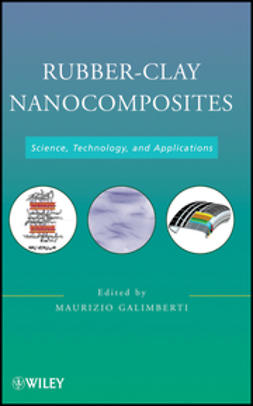 Galimberti, Maurizio - Rubber-Clay Nanocomposites: Science, Technology, and Applications, ebook