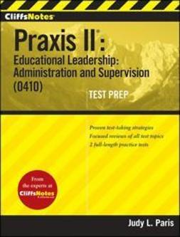 Paris, Judy L. - CliffsNotes Praxis II: Educational Leadership: Administration and Supervision (0410), ebook