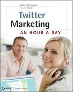 Thomases, Hollis - Twitter Marketing: An Hour a Day, ebook
