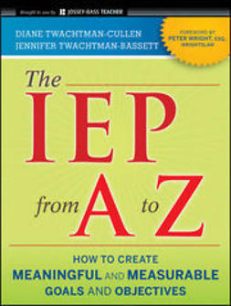 Twachtman-Bassett, Jennifer - The IEP from A to Z: How to Create Meaningful and Measurable Goals and Objectives, ebook