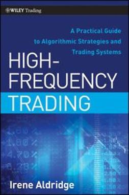 Aldridge, Irene - High-Frequency Trading: A Practical Guide to Algorithmic Strategies and Trading Systems, e-bok