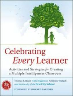 Boggeman, Sally - Celebrating Every Learner : Activities and Strategies for Creating a Multiple Intelligences Classroom, ebook