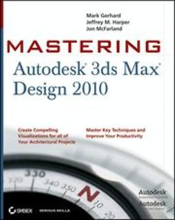 Gerhard, Mark - Mastering 3ds Max Design 2010, ebook