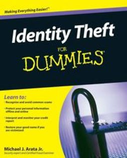 Arata, Michael J. - Identity Theft For Dummies<sup>&#174;</sup>, e-bok