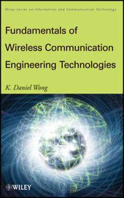 Wong, K. Daniel - Fundamentals of Wireless Communication Engineering Technologies, ebook