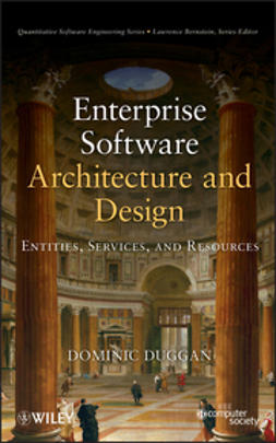 Duggan, Dominic - Enterprise Software Architecture and Design: Entities, Services, and Resources, ebook