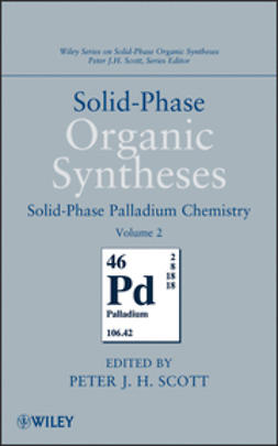 Scott, Peter J. H. - Solid-Phase Organic Syntheses, Solid-Phase Palladium Chemistry, ebook