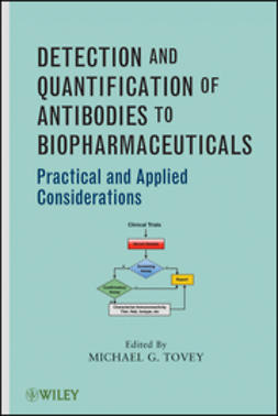 Tovey, Michael G. - Detection and Quantification of Antibodies to Biopharmaceuticals: Practical and Applied Considerations, ebook