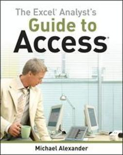 Alexander, Michael - The Excel Analyst's Guide to Access, ebook