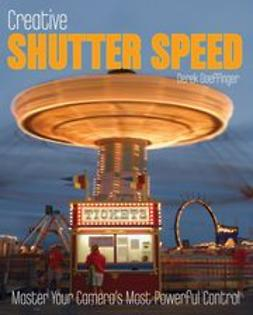 Doeffinger, Derek - Creative Shutter Speed: Master the Art of Motion Capture, ebook