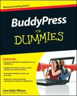 Sabin-Wilson, Lisa - BuddyPress For Dummies<sup>&#174;</sup>, ebook