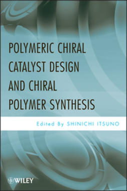 Itsuno, Shinichi - Polymeric Chiral Catalyst Design and Chiral Polymer Synthesis, e-bok