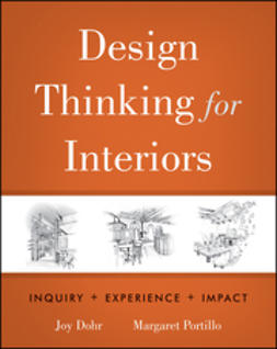 Dohr, Joy H. - Design Thinking for Interiors: Inquiry, Experience, Impact, e-bok
