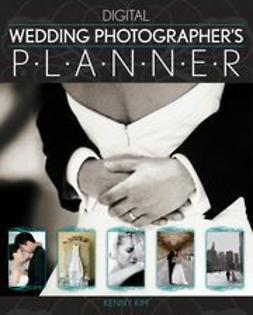 Kim, Kenny - The Wedding Photographer's Planner, ebook