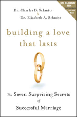 Schmitz, Charles D. - Building a Love that Lasts: The Seven Surprising Secrets of Successful Marriage, ebook