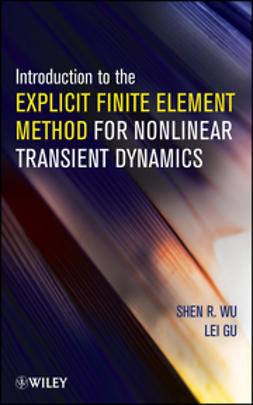 Wu, Shen R. - Introduction to the Explicit Finite Element Method for Nonlinear Transient Dynamics, e-bok