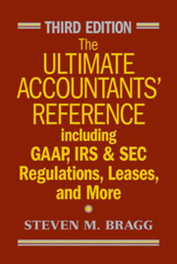 Bragg, Steven M. - The Ultimate Accountants' Reference Including GAAP, IRS & SEC Regulations, Leases, and More, ebook