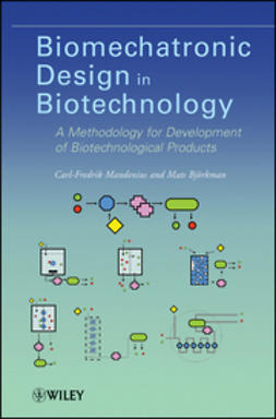 Mandenius, Carl-Fredrik - Biomechatronic Design in Biotechnology: A Methodology for Development of Biotechnological Products, ebook
