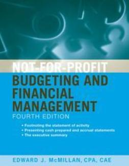 McMillan, Edward J. - Not-for-Profit Budgeting and Financial Management, ebook