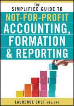 Scot, Laurence - The Simplified Guide to Not-for-Profit Accounting, Formation & Reporting, ebook