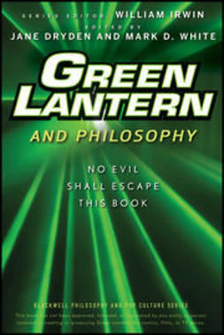 Irwin, William - Green Lantern and Philosophy: No Evil Shall Escape this Book, ebook