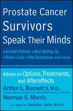 Burnett, Arthur L. - Prostate Cancer Survivors Speak Their Minds: Advice on Options, Treatments, and Aftereffects, ebook