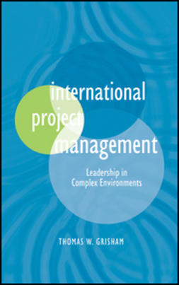 Grisham, Thomas W. - International Project Management: Leadership in Complex Environments, ebook