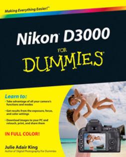 King, Julie Adair - Nikon D3000 For Dummies, ebook