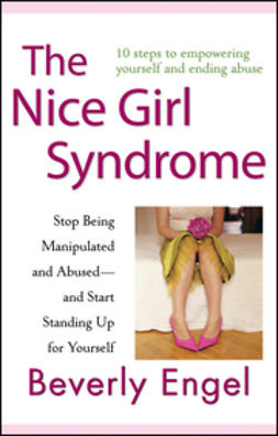 Engel, Beverly - The Nice Girl Syndrome: Stop Being Manipulated and Abused -- and Start Standing Up for Yourself, e-bok