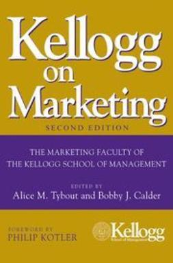 Tybout, Alice - Kellogg on Marketing, ebook