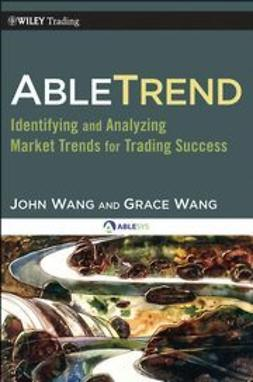 Wang, John - AbleTrend: Identifying and Analyzing Market Trends for Trading Success, e-bok