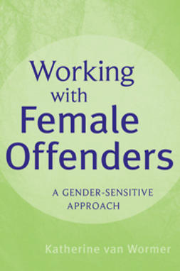 Wormer, Katherine van - Working with Female Offenders: A Gender-Sensitive Approach, ebook