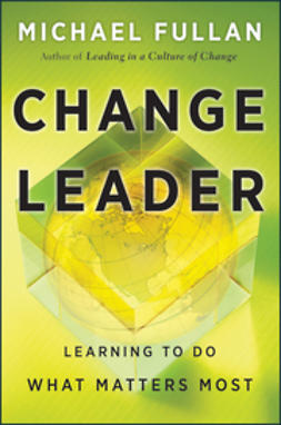 Fullan, Michael - Change Leader: Learning to Do What Matters Most, ebook