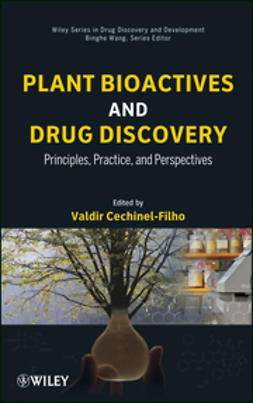 Cechinel-Filho, Valdir - Plant Bioactives and Drug Discovery: Principles, Practice, and Perspectives, ebook