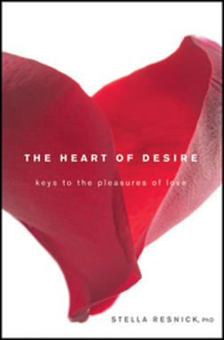 Resnick, Stella - The Heart of Desire: Keys to the Pleasures of Love, ebook