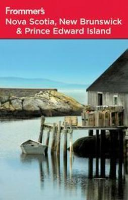 Karr, Paul - Frommer's® Nova Scotia, New Brunswick & Prince Edward Island, ebook