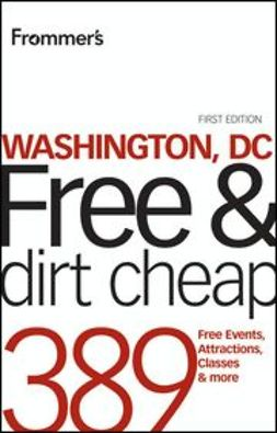 Price, Tom - Frommer's® Washington DC Free & Dirt Cheap, ebook