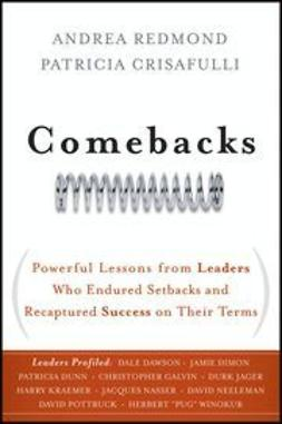 Redmond, Andrea - Comebacks: Powerful Lessons from Leaders Who Endured Setbacks and Recaptured Success on Their Terms, ebook