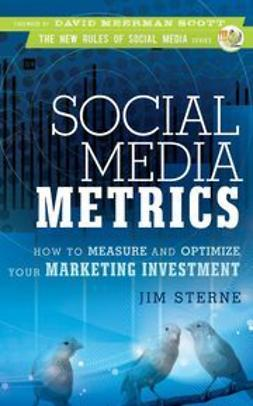 Sterne, Jim - Social Media Metrics: How to Measure and Optimize Your Marketing Investment, ebook