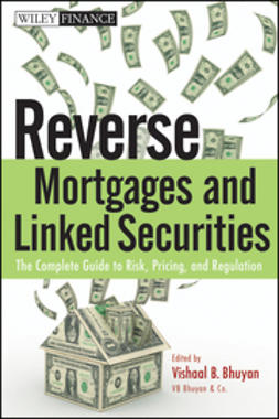 Bhuyan, Vishaal B. - Reverse Mortgages and Linked Securities: The Complete Guide to Risk, Pricing, and Regulation, ebook