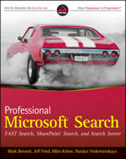 Bennett, Mark - Professional Microsoft Search: FAST Search, SharePoint Search, and Search Server, ebook